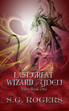 The Last Great Wizard of Yden (Yden #1)