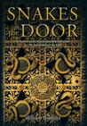 Snakes at the Door: A Tale of Love, Adventure, and the Quest for the Secret Behind the Door.