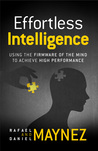 Effortless Intelligence: Using the Firmware of the Mind to Achieve High Performance