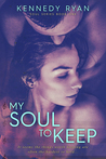 My Soul to Keep (Soul, #1)