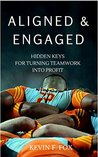Aligned and Engaged: Hidden Keys for Turning Teamwork into Profit