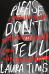 Please Don't Tell by Laura Tims