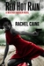 Red Hot Rain by Rachel Caine