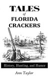 Tales of Florida Crackers, History, Hunting, and Humor