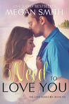 Need to Love You (Love, #6)