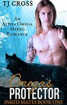 Omega's Protector (Inked Mates, #1)