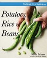 The Simple Art of Cooking: Potatoes, Rice and Beans