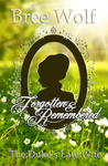 Forgotten & Remembered by Bree Wolf