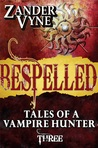 Bespelled: Tales of a Vampire Hunter
