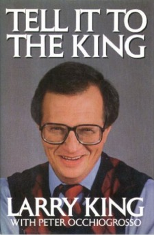 Tell It to the King by Larry King