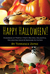 Happy Halloween!: Hundreds of Perfect Party Recipes, Delightful Decorating Ideas and Awesome Activities