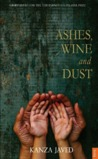 Ashes, Wine and Dust by Kanza Javed