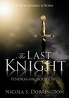 The Last Knight (Pendragon, #1)