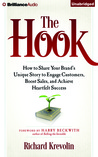 The Hook: How to Share Your Brand's Unique Story to Engage Customers, Boost Sales, and Achieve Heartfelt Success