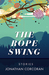 The Rope Swing: Stories