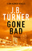 Gone Bad (Jon Reznick #3.5)