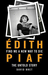 Find Me a New Way to Die: Edith Piaf - The Untold Story