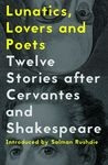 Lunatics, Lovers and Poets by Daniel Hahn