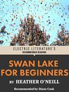 Swan Lake for Beginners (Electric Literature's Recommended Reading)
