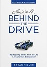 Larry H. Miller—Behind the Drive: 99 Inspiring Stories from the Life of an American Entrepreneur