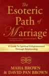 The Esoteric Path of Marriage by Maha Brown