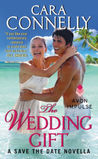The Wedding Gift by Cara Connelly