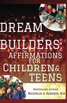 Dream Builders: Affirmations for Children and Teens