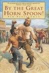 By the Great Horn Spoon! by Sid Fleischman