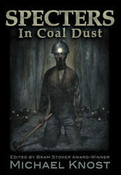 Specters In Coal Dust by Michael Knost