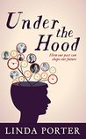Under the Hood: How Our Past Can Shape Our Future