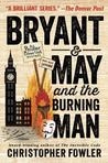 Bryant & May and the Burning Man (Bryant & May, #12)