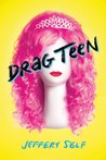 Drag Teen by Jeffery Self