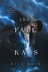 The Fall of Kass by Kris Hack