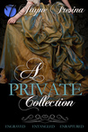A Private Collection: Engraved / Entangled / Enraptured