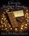 Chocolate Making Adventures by Rosen Trevithick