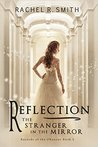 Reflection: The Stranger in the Mirror (Records of the Ohanzee #1)