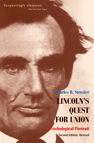 Lincoln's Quest for Union by Charles B. Strozier
