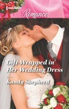 Gift-Wrapped in Her Wedding Dress (Sydney Brides #1)