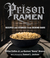 Prison Ramen by Clifton Collins