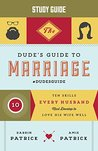 The Dude's Guide to Marriage Study Guide: Ten Skills Every Husband Must Develop to Love His Wife Well