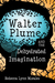 Walter Plume and the Dehydrated Imagination