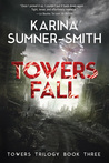 Towers Fall (Towers Trilogy, #3)