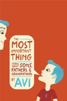 The Most Important Thing: Stories about Sons, Fathers, and Grandfathers