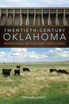Twentieth-Century Oklahoma: Reflections on the Forty-Sixth State