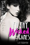 Filthy Wicked Games (Dirty Twisted Love Book 2)