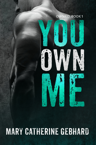 You Own Me  by Mary Catherine Gebhard — Reviews, Discussion, Bookclubs, Lists pdf