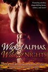 Wicked Alphas, Wildest Nights: Sizzling Collection of Paranormal Romance