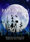 Paper Moon by R.M. Hedgcoth