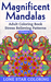 Magnificent Mandalas Adult Coloring Book Stress Relieving Patterns (Volume 1)
