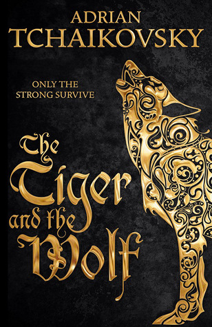 The Tiger & the Wolf by Adrian Tchaikovsky (ARC)